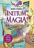 ¡Initium magia!: Trucos para ser aprendiz de mago (La Esfera Kids)