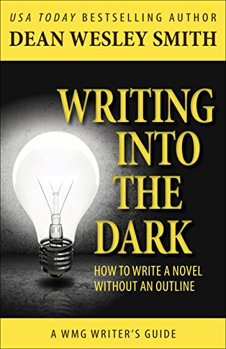 Writing into the Dark: How to Write a Novel without an Outline (WMG Writer's Guides) (English Edition)