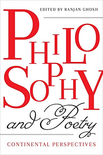 Compare Textbook Prices for Philosophy and Poetry: Continental Perspectives  ISBN 9780231187381 by Ghosh, Ranjan,Koepnick, Lutz,Sjöholm, Cecilia,Rabaté, Jean-Michel,Noudelmann, François,O'Hara, Daniel,Moati, Raoul,Colebrook, Claire,Bosteels, Bruno,Deranty, Jean-Philippe,Abbeele, Dean of School of Humanities Georges Van Den,Vegso, Professor of English Roland,Risser, Professor of Philosophy James,Ford, Lecturer Thomas H.,Nutters, Ph.D. Daniel Rosenberg,Johnson, Professor of Philosophy Galen,Berger, Professor of French & Gender Studies Anne Emmanuelle,Hill, Professor Emeritus of Literature Leslie,James, Head of French Department Ian,Bove, Senior Lecturer in English Carol M.,Clemens, Justin