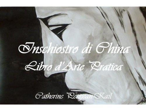 Dipingere all' Inchiostro di China, Libro d'Arte Pratica (Italian Edition)