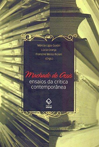 Machado de Assis: ensaios da crítica contemporânea