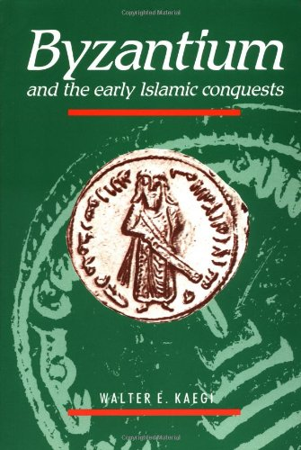 Byzantium & Early Islamic Conquests