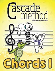 Cascade Method Chords 1 by Tara Boykin: A Fun Way to Teach Piano Students How to Read Chords, Notice Chords Throughout a Given Piece, Understand Chord Patterns, and Much More