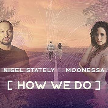 How We Do (feat. Moonessa)