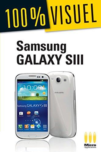 Samsung Galaxy SIII 100 % Visuel (French Edition)