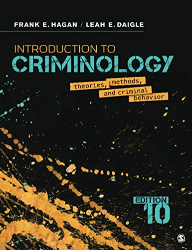 Compare Textbook Prices for Introduction to Criminology: Theories, Methods, and Criminal Behavior 10 Edition ISBN 9781544339023 by Hagan, Frank E.,Daigle, Leah E.