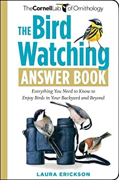 The Bird Watching Answer Book  Everything You Need to Know to Enjoy Birds in Your Backyard and Beyond  Cornell Lab of Ornithology