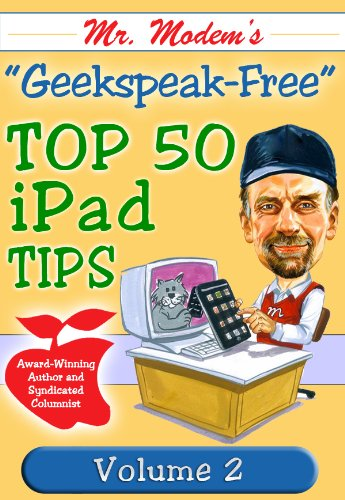 Mr. Modem's Top 50 iPad Tips, Volume 2 (English Edition)