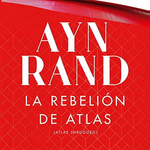 La rebelión de Atlas Audiobook By Ayn Rand, Domingo García - translator cover art