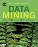 Data Mining: Practical Machine Learning Tools (text only) 2nd(Second) edition by J.H.Witten.E.Frank