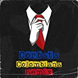 Corbata Colombiana (Remix) [Explicit]