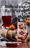 Ridiculous Halloween (English Edition)...