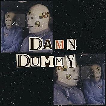 Damn Dummy