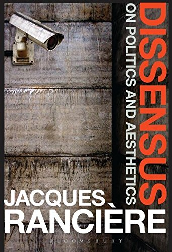Compare Textbook Prices for Dissensus: On Politics and Aesthetics Reprint Edition ISBN 9781472583550 by Rancière, Jacques,Corcoran, Steven