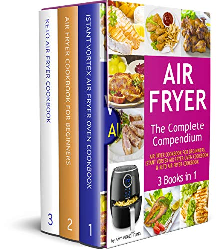 Air Fryer: The Complete Air Fryer CookBook. 3 books in 1: Air Fryer CookBook For Beginners, Keto Air Fryer CookBook, Instant Vortex Air Fryer Oven Cookbook. ... Hundreds of Amazingly Easy Recipes included