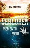 Verloren: Memento mori von Liv Morus