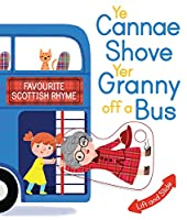 Ye Cannae Shove Yer Granny Off a Bus: Favourite Scottish Rhyme (Wee Kelpies)