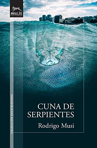 Cuna de Serpientes (Spanish Edition)
