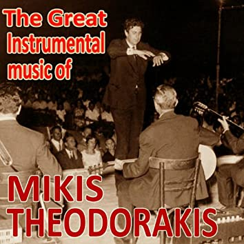 The Great Instrumental Music of Mikis Theodorakis (Greek Popular Ensemble Contucted By Mikis Theodorakis)