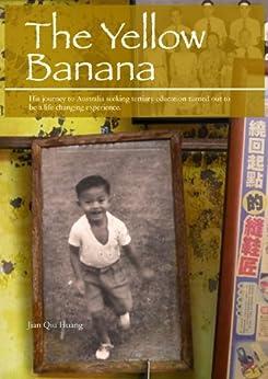 The Yellow Banana by [Jian Qiu Huang]