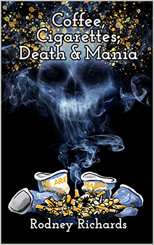 Coffee, Cigarettes, Death & Mania: Existence lives between extremes