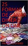 25 FORMAS DE GANAR DINERO ON LINE: FORMAS DE GANAR DINERA EN ESTA PANDEMIA