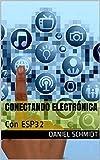 Conectando Electrónica: Con ESP32