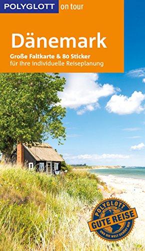 POLYGLOTT on tour Reiseführer Dänemark: Mit großer Faltkarte und 80 Stickern