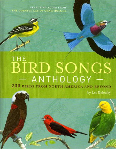 The Bird Songs Anthology: 200 Birds from North America and Beyond by Les Beletsky (2007) Hardcover