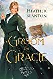 A Groom for Gracie : (The Blizzard Brides Book 11)