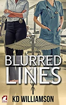 Blurred Lines (Cops and Docs Book 1) by [KD Williamson]