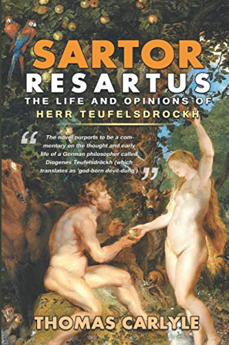 Sartor Resartus : The Life and Opinions of Herr Teufelsdrockh : (Illustrated) With Original Illustrations