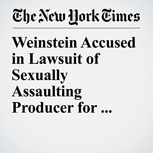 Weinstein Accused in Lawsuit of Sexually Assaulting Producer for Years copertina