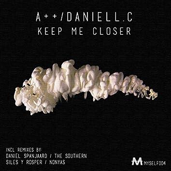 Keep Me Closer