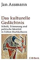 Das kulturelle Gedaechtnis: Schrift, Erinnerung und politische Identitaet in fruehen Hochkulturen
