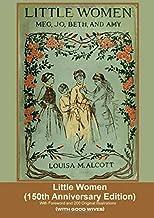 Little Women (150th Anniversary Edition)