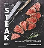 The Ultimate Steak Cookbook: Mouthwatering Steak Recipes You Can't Get Enough Of