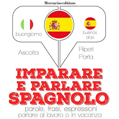 Imparare e parlare Spagnolo audiobook cover art