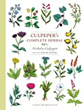 Culpeper's Complete Herbal: Illustrated and Annotated Edition