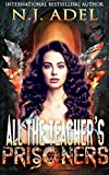All the Teacher's Prisoners: Paranormal Prison Standalone Fae Dragon Shifter Romance (All the Teacher's Pets)
