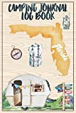 Camping Journal Logbook, Florida: The Ultimate Campground RV Travel Log Book for Logging Family Adventures and trips at campgrounds and campsites (6 x9) 145 Guided Pages