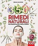 350 rimedi naturali: Per ringiovanire viso e corpo