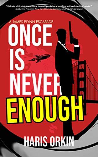 Once is Never Enough (A James Flynn Escapade Book 2)