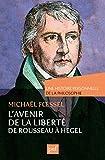 L'avenir de la liberté. Rousseau, Kant, Hegel. Une histoire personnelle de la philosophie (Une histoire personnelle de ...) - Format Kindle - 9782130799443 - 13,99 €