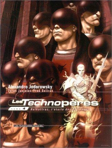 Les Technopères, Tome 4 : Halkattraz, l'étoile des bourreaux de Alexandro Jodorowsky (20 novembre 2002) Cartonné