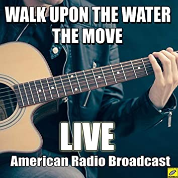 Walk Upon The Water (Live)