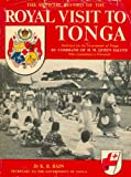 Royal Visit to Tonga: Queen Elizabeth II and the Duke of Edinburgh (Tonga: A Polynesian Trilogy Book 1) (English Edition)