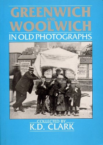 Greenwich and Woolwich in Old Photographs (Britain in Old Photographs)
