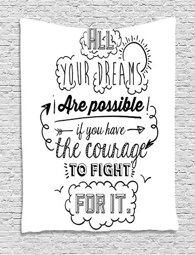 Tapices de Pared Quote Decor Tapestry All Your Dream Are Possible If You Have The Courage to Fight for it Graphic decoración para el hogar,para dormitorios,Salones o como Manta para Playa 60WX80L
