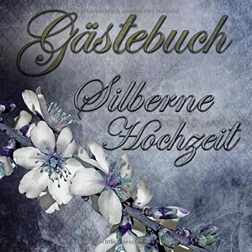 Gästebuch Silberne Hochzeit: Gästebuch zur silbernen Hochzeit mit edlem Softcover I 80 Seiten für...